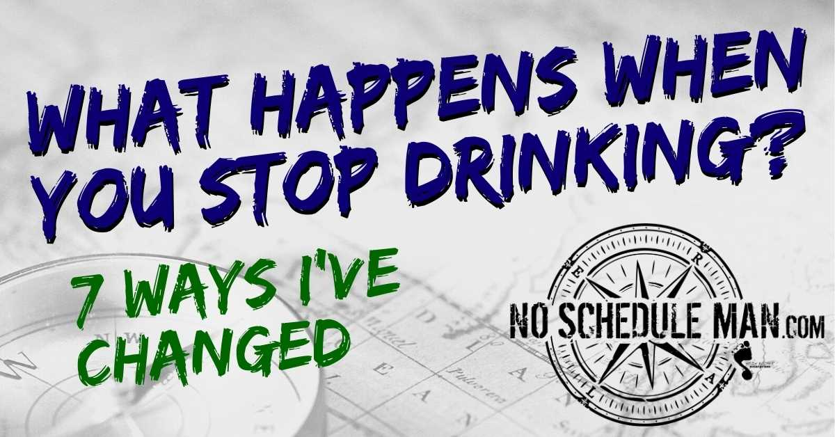 What Happens When You Stop Drinking – 7 Ways I've Changed