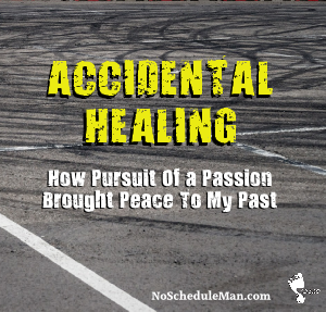 Accidental Healing: How Pursuit of my Passion Brought Peace to My Past