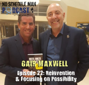 No Schedule Man Episode 22: Gair Maxwell