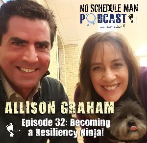 No Schedule Man Podcast Episode 32 - Allison Graham