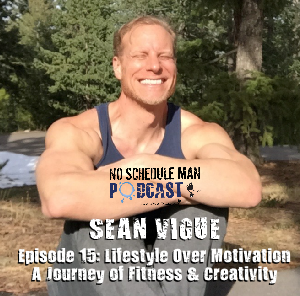Sean Vigue: Lifestyle Over Motivation