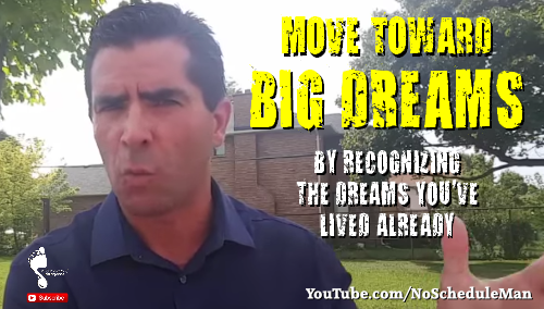 Kevin Bulmer Video Blog - Move Toward BIG Dreams By Recognizing the Dreams You've Lived Already!