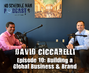 Episode 10 – Building a Global Business and Brand: David Ciccarelli