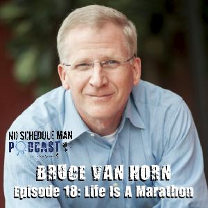 Episode 18 – Life is a Marathon: Bruce Van Horn