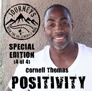 Cornell Thomas on Positivity | Journeys with the No Schedule Man, Special Edition 4 of 4