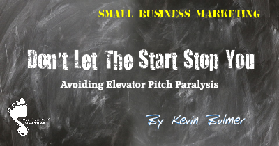 Kevin Bulmer - Elevator Pitch Paralysis? Don't Let the Start Stop You