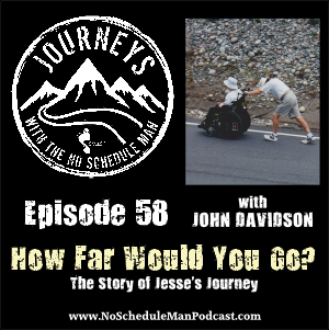 How Far Would You Go? - Journeys with the No Schedule Man, Ep. 58