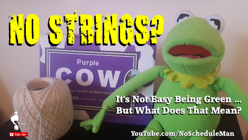 """I Got No Strings & It Ain't Easy Being Green"" - Being Exceptional 