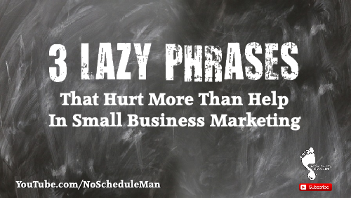 3 Lazy Phrases That Hurt More Than They Help In Small Business Marketing