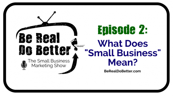 "What Does ""Small Business"" Mean? 