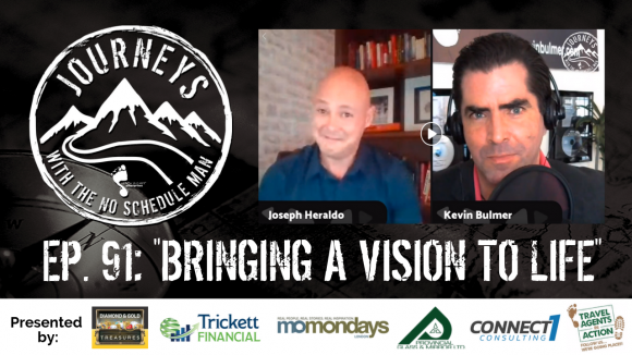Bringing Visions To Life – Joseph Heraldo | Journeys with the No Schedule Man, Ep. 91