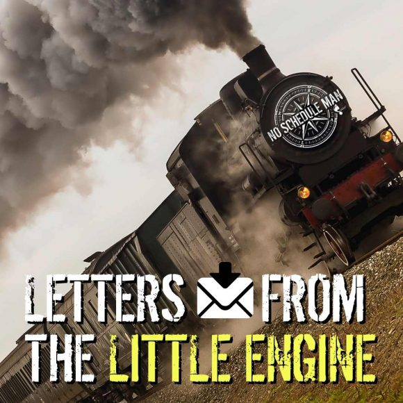 No Schedule Man Email - Letters From the Little Engine