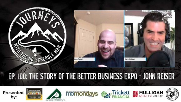The Story of The Better Business Expo – John Reiser | Journeys with the No Schedule Man, Ep. 100