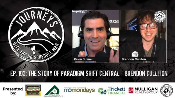 The Story of Paradigm Shift Central - Brendon Culliton   Journeys with the No Schedule Man, Ep. 102