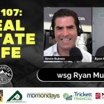 Real Estate Life - Ryan Mulligan | Journeys with the No Schedule Man, Ep. 107
