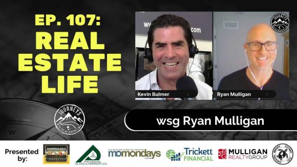 Real Estate Life – Ryan Mulligan | Journeys with the No Schedule Man, Ep. 107