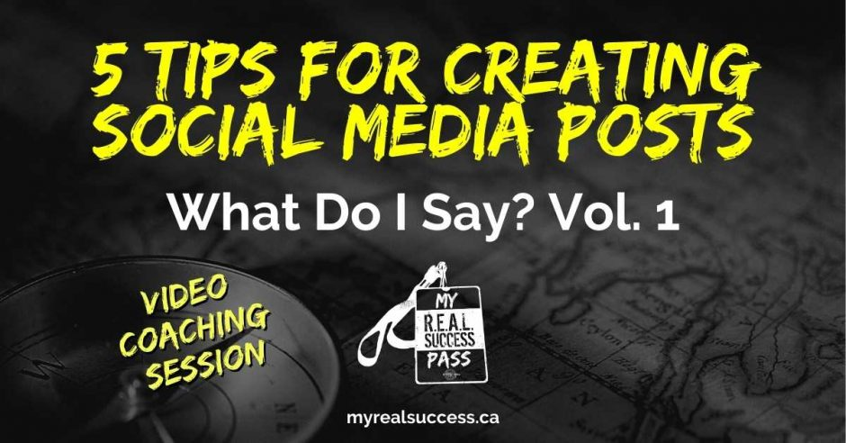 Five Tips for Creating Social Media Posts (Video) | My Real Success Pass