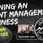 Running an Event Management Business - John Reiser | Journeys with the No Schedule Man, Ep. 100