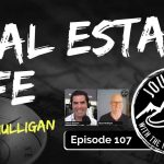 Real Estate Life - Ryan Mulligan of Mulligan Realty Group   Journeys with the No Schedule Man, Ep. 107