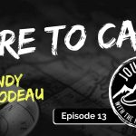 Dare to Care - Andy Thibodeau | Journeys with the No Schedule Man, Ep. 13