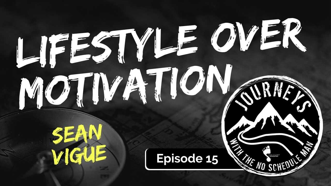 Sean Vigue on Lifestyle Over Motivation, Ep. 15