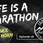 Life is a Marathon - Bruce Van Horn | Journeys with the No Schedule Man, Ep. 18