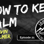 How To Keep Calm | Journeys with the No Schedule Man, Ep. 21