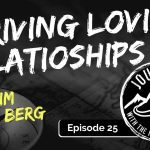 Thriving Loving Relationships - Kim Von Berg | Journeys with the No Schedule Man, Ep. 25