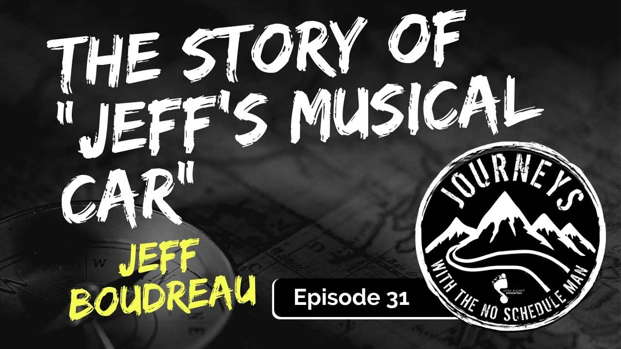 The Story Behind Jeff's Musical Car – Jeff Boudreau, Ep 31