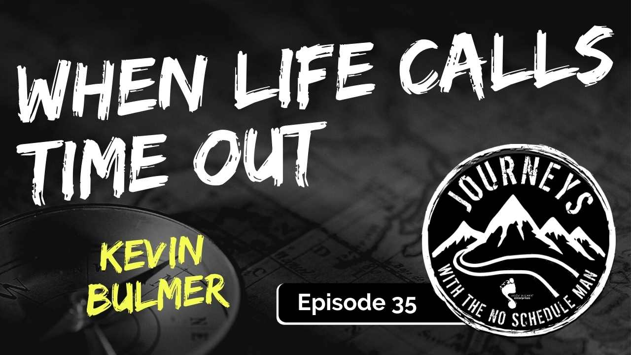 When Life Calls Time Out, Ep. 35