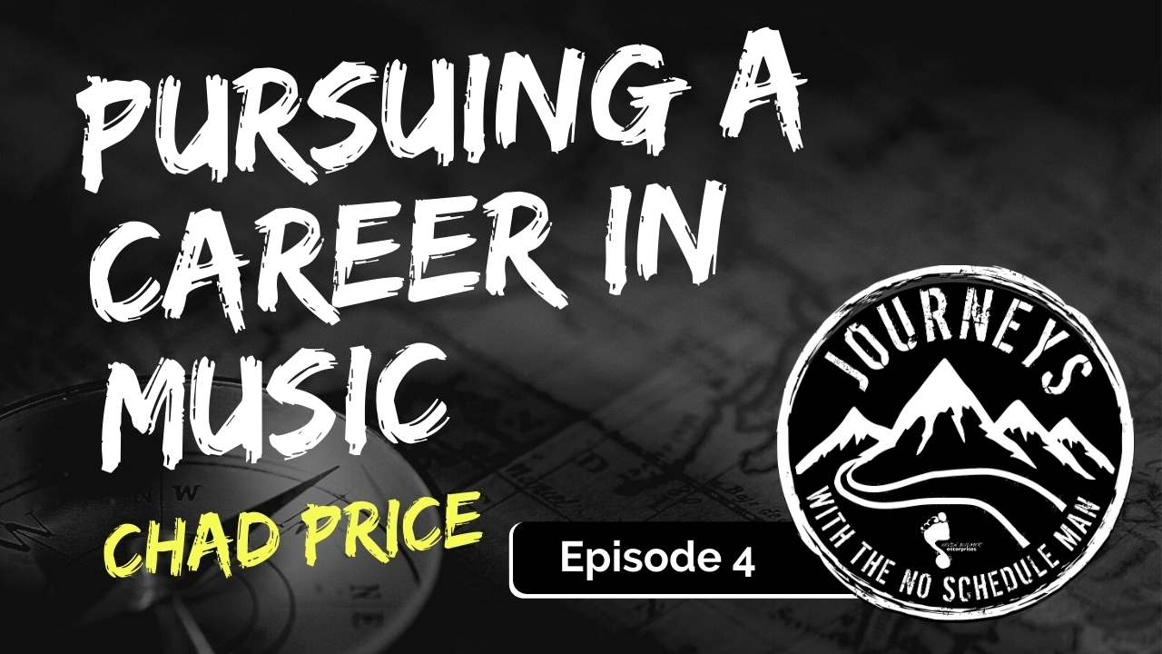 Chad Price on Pursing a Career in Music, Ep. 4