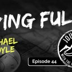 Living Fully – Michael Doyle | Journeys with the No Schedule Man, Ep. 44