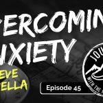 Overcoming Anxiety – Steve Zanella | Journeys with the No Schedule Man, Ep. 45