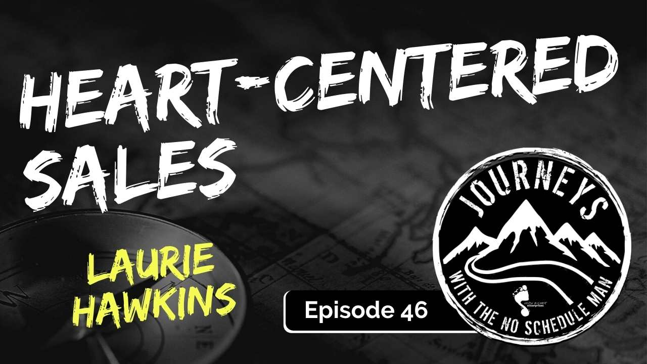 Heart Centered Sales – Laurie Hawkins, Ep. 46