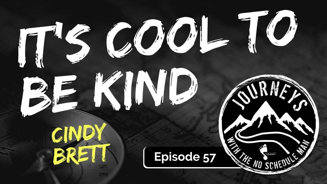 It's Cool To Be Kind – Cindy Brett, Ep. 57