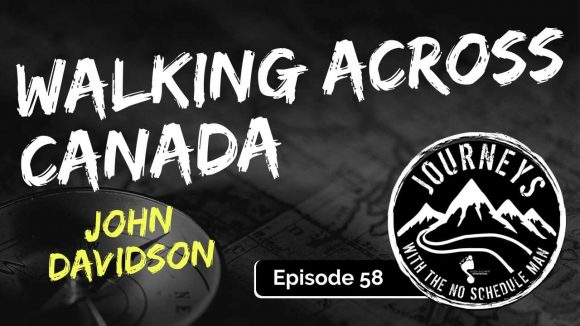 Walking Across Canada - John Davidson of Jesse's Journey, Ep. 58