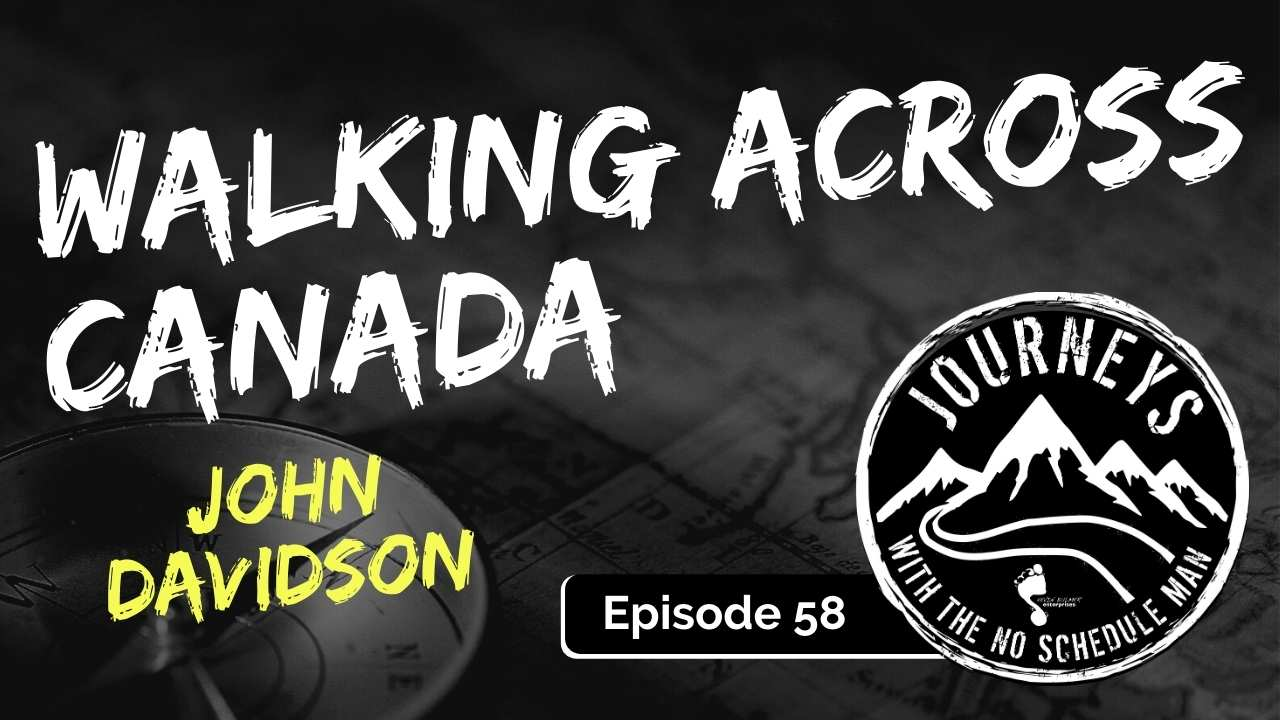 Walking Across Canada – John Davidson of Jesse's Journey, Ep. 58