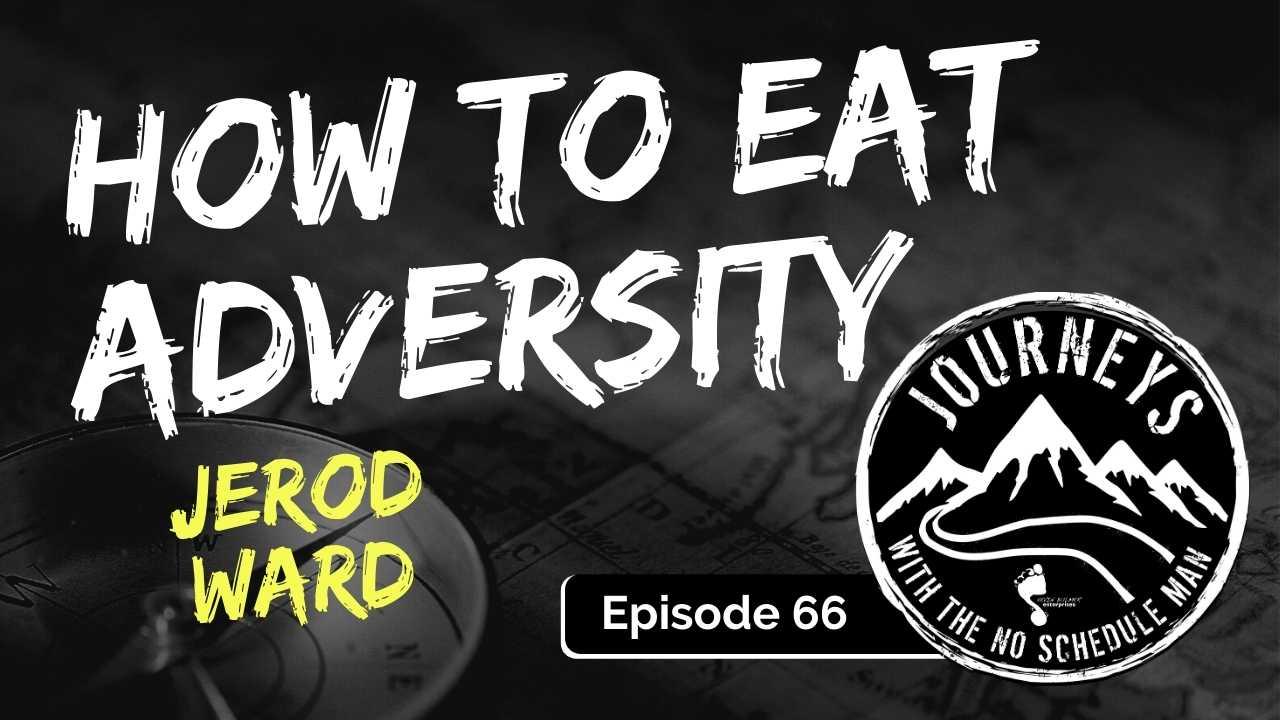 How to EAT Adversity – Jerod Ward, Ep. 66