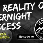 Reality Of Overnight Success - Greg Schinkel   Journeys with the No Schedule Man, Ep. 70