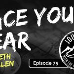 Face Your Fear - Beth Allen | Journeys with the No Schedule Man, Ep. 75