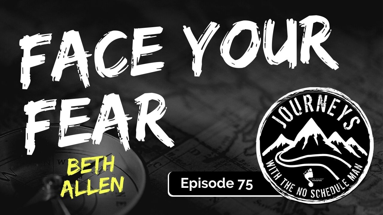 Face Your Fear – Beth Allen, Ep. 75