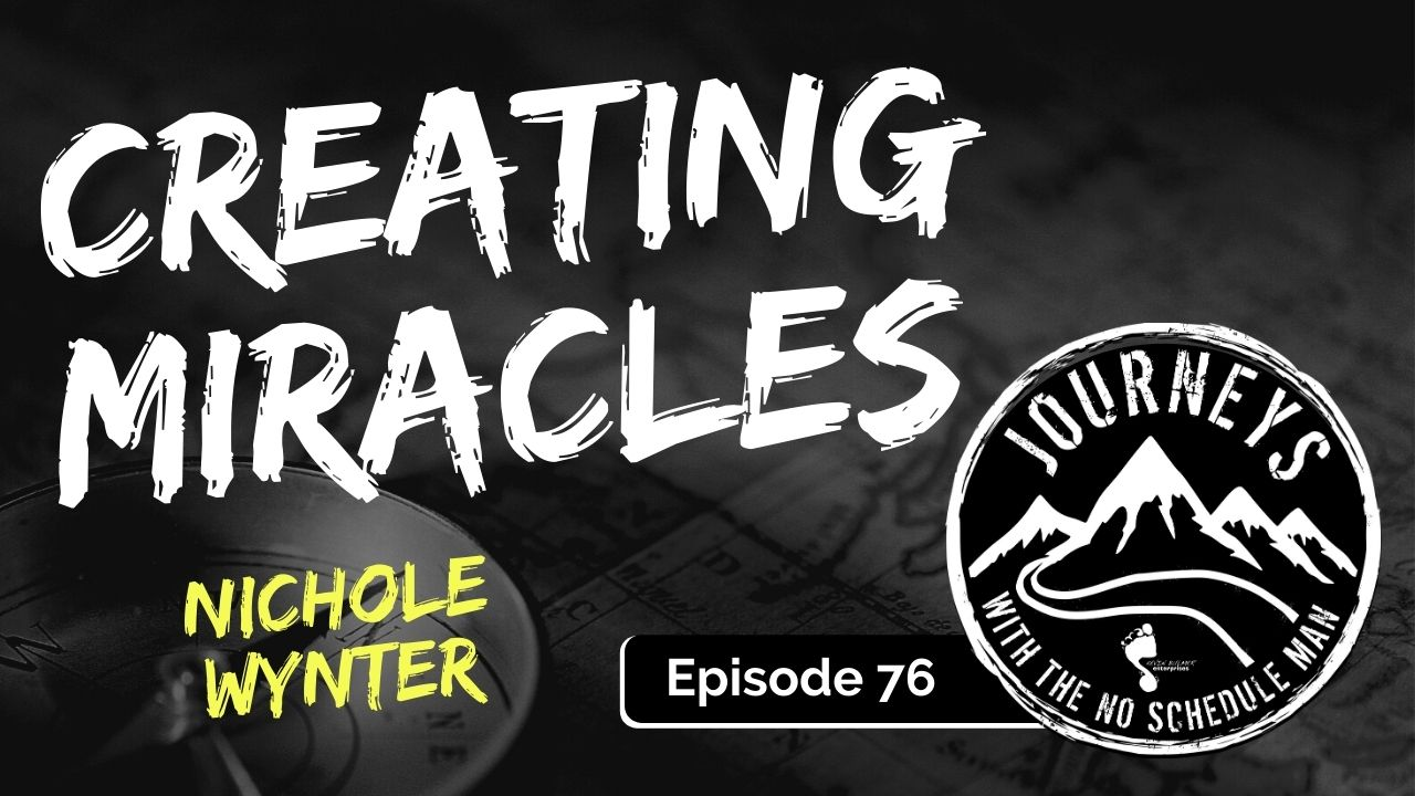 Creating Miracles – Nichole Wynter, Ep. 76