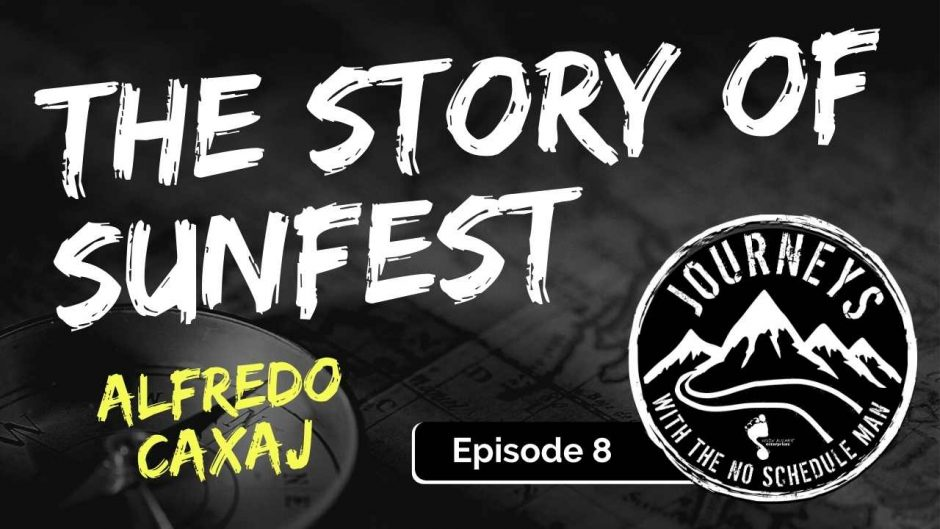 Alfredo Caxaj on the Story of Sunfest | Journeys with the No Schedule Man, Ep. 8
