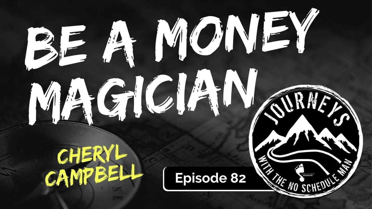 Be a Money Magician – Cheryl Campbell, Ep. 82