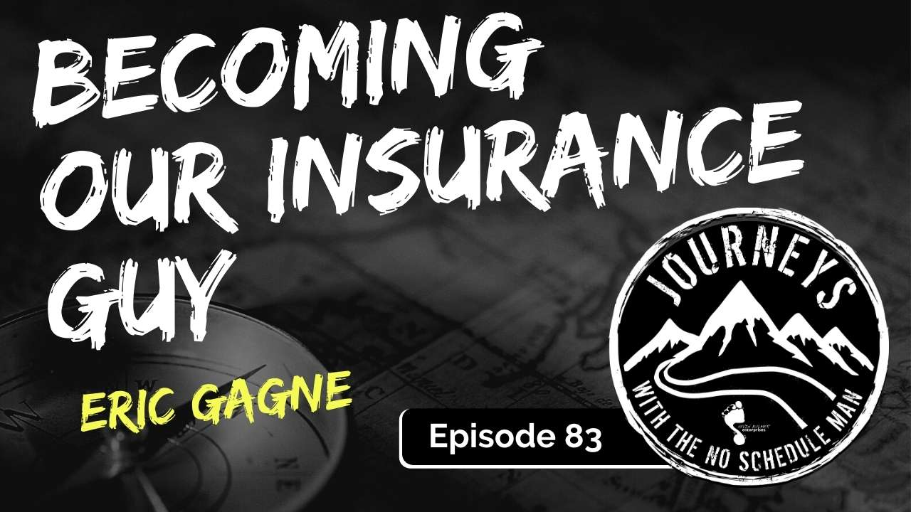 Becoming Our Insurance Guy – Eric Gagne, Ep. 83