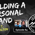 Building a Personal Brand - W.T. Hamilton   Journeys with the No Schedule Man, Ep. 84