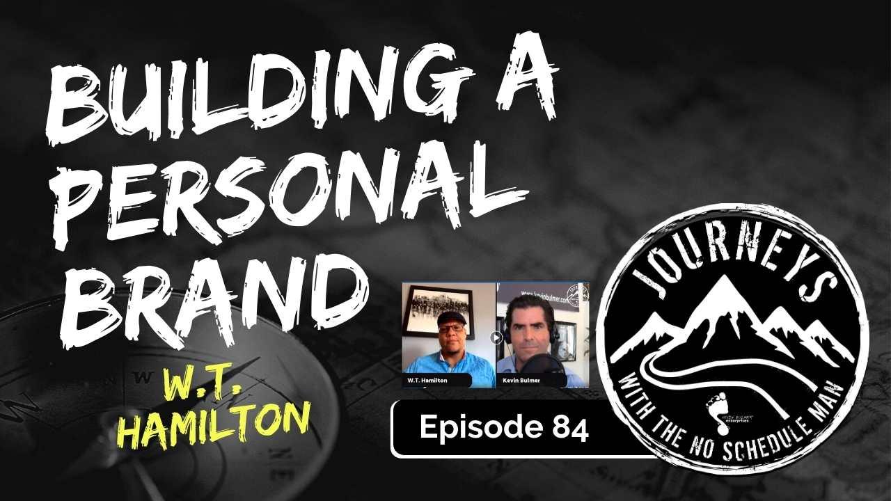 Building a Personal Brand – W.T. Hamilton, Ep. 84