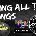Doing All The Things - Jenna Goodhand | Journeys with the No Schedule Man, Ep. 86