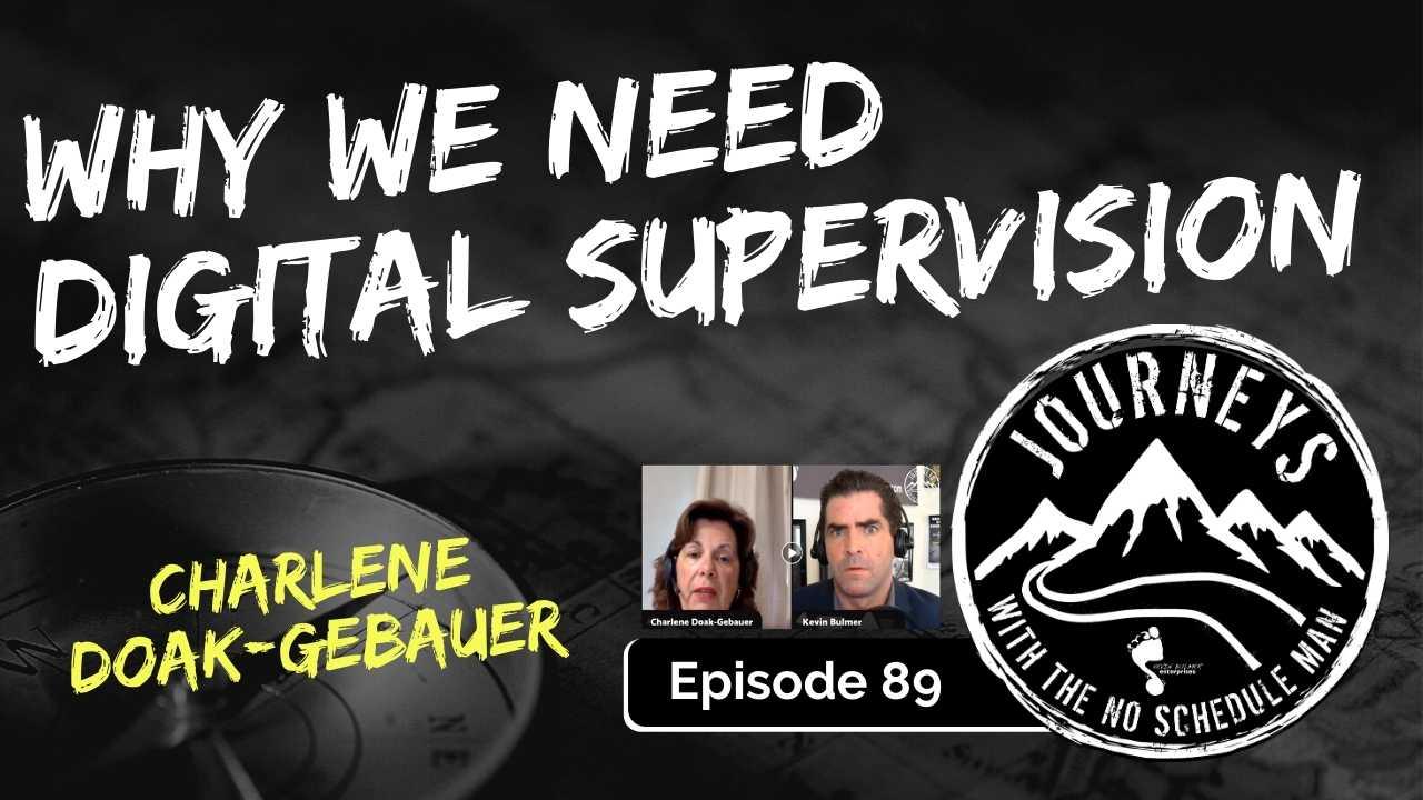 Why We Need Digital Supervision – Charlene Doak-Gebauer, Ep. 89