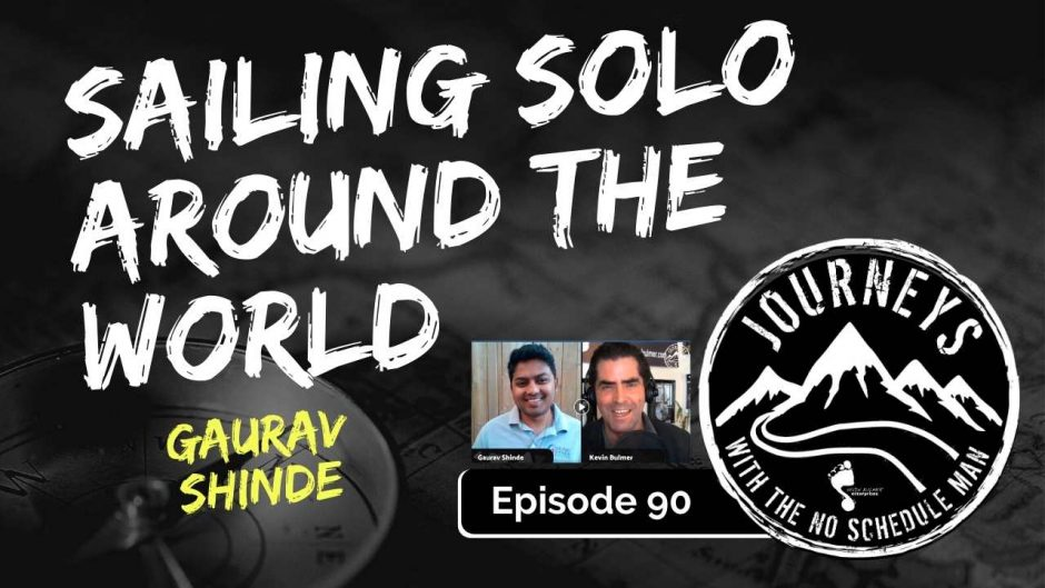 Sailing Solo Around The World - Gaurav Shinde | Journeys with the No Schedule Man, Ep. 90